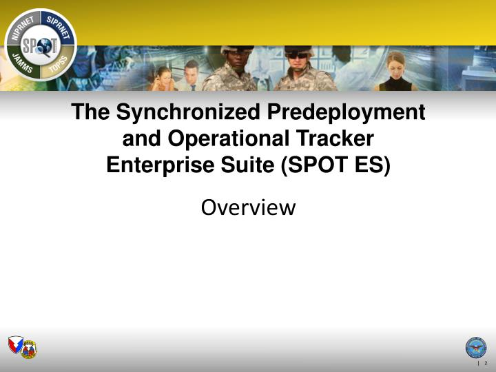 The synchronized predeployment and operational tracker enterprise suite spot es