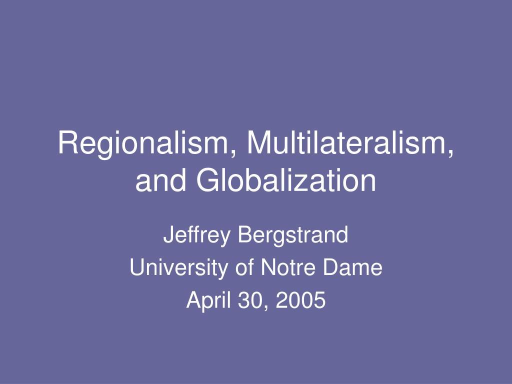 Multilateralism and regionalism trade arrangements