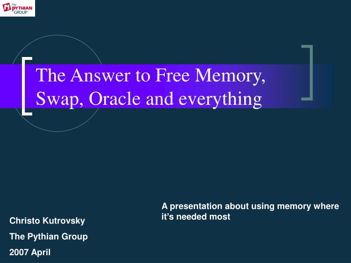 The answer to free memory swap oracle and everything l.jpg