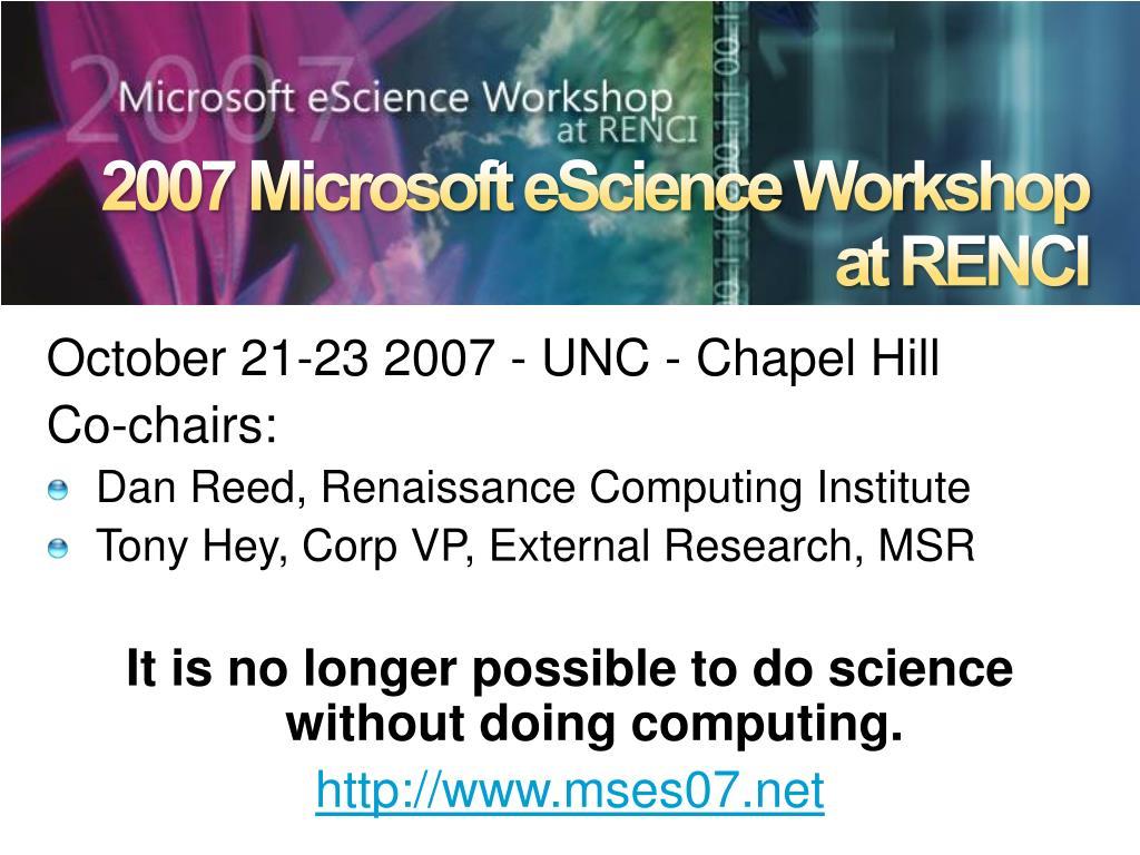 2007 Microsoft eScience Workshop at RENCI