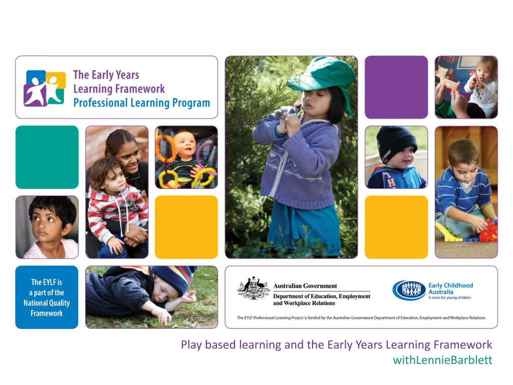 Play based learning and the Early Years Learning Framework