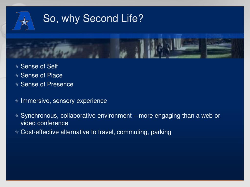 So, why Second Life?