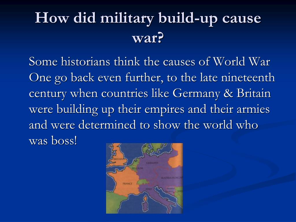 How did military build-up cause war?