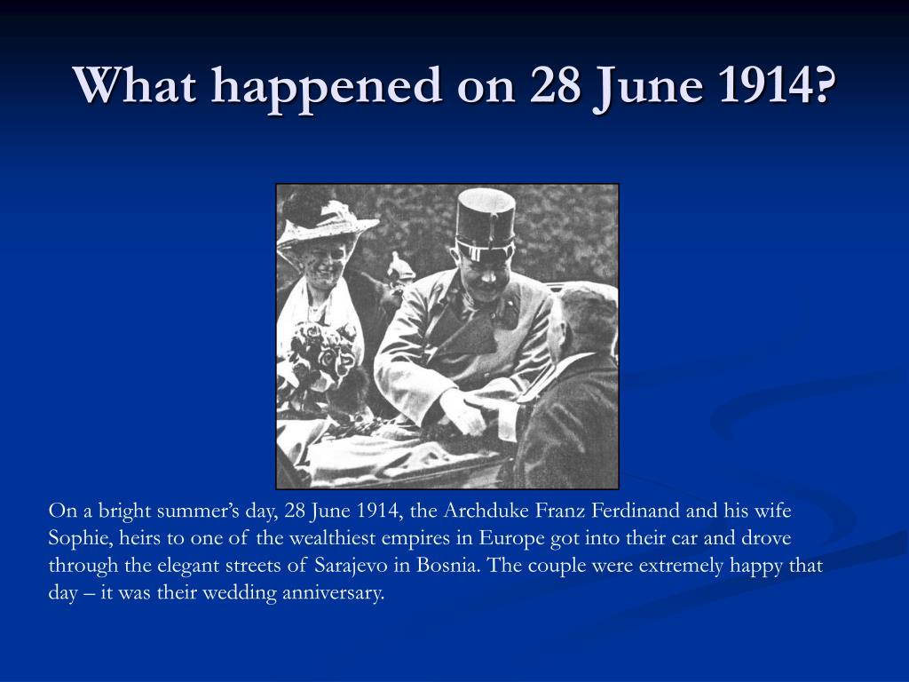 What happened on 28 June 1914?