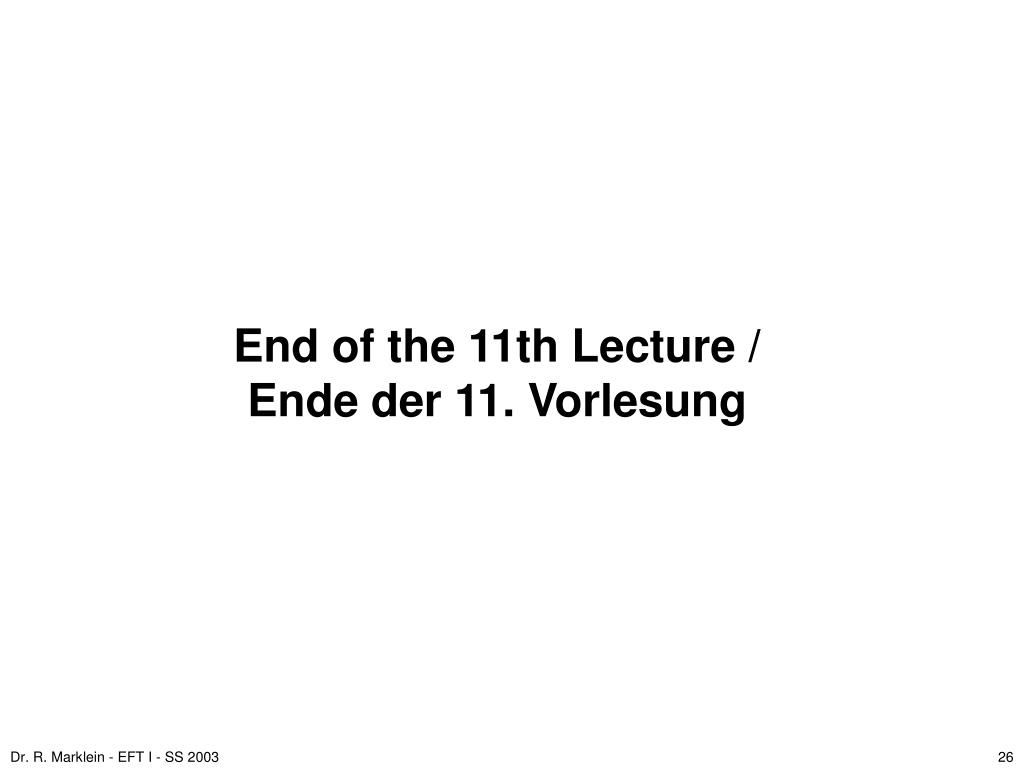 End of the 11th Lecture /