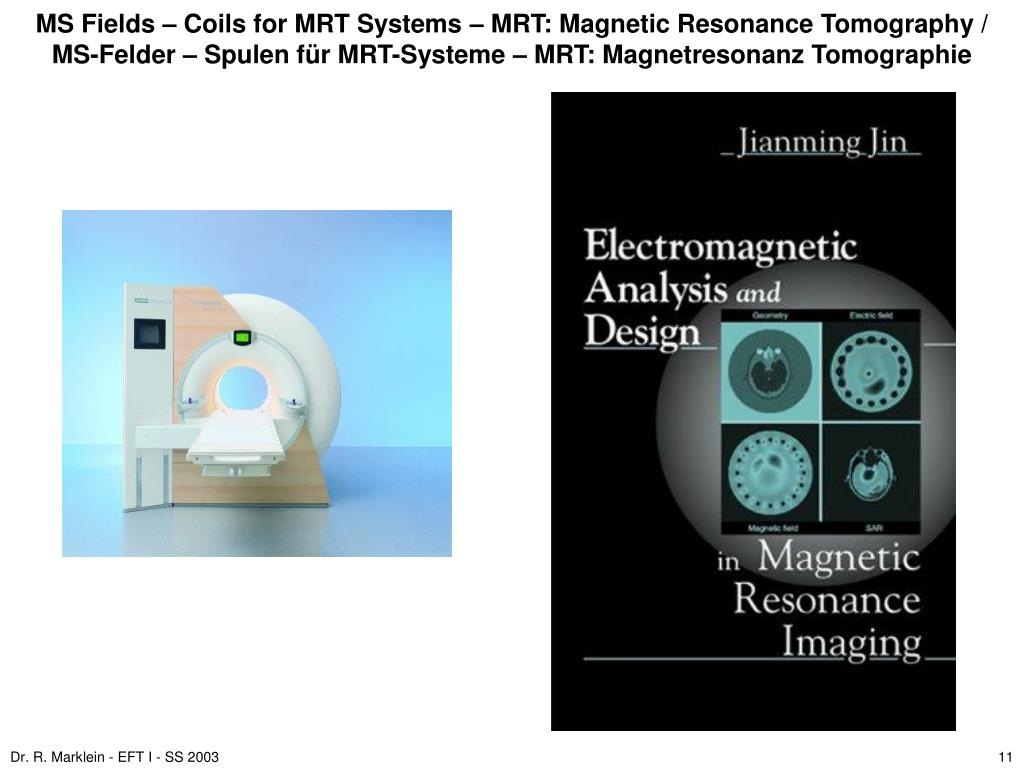 MS Fields – Coils for MRT Systems – MRT: Magnetic Resonance Tomography