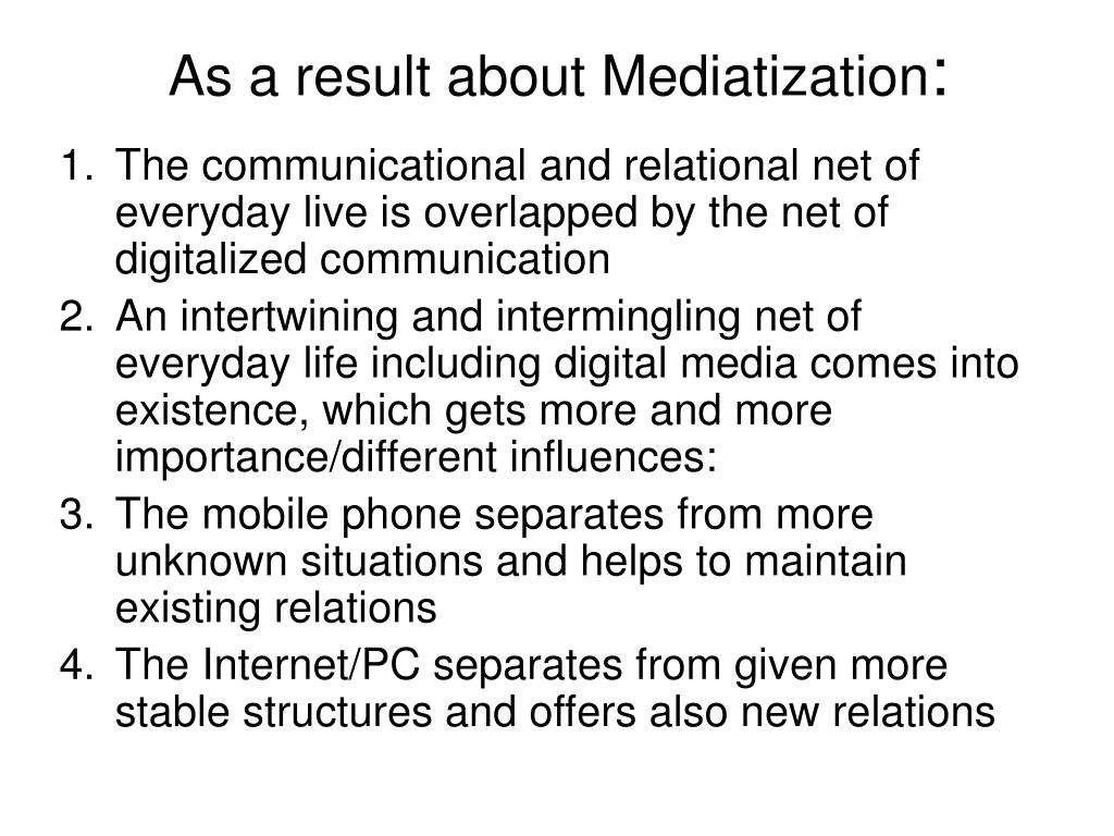 As a result about Mediatization
