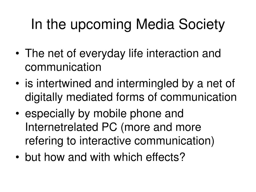 In the upcoming Media Society