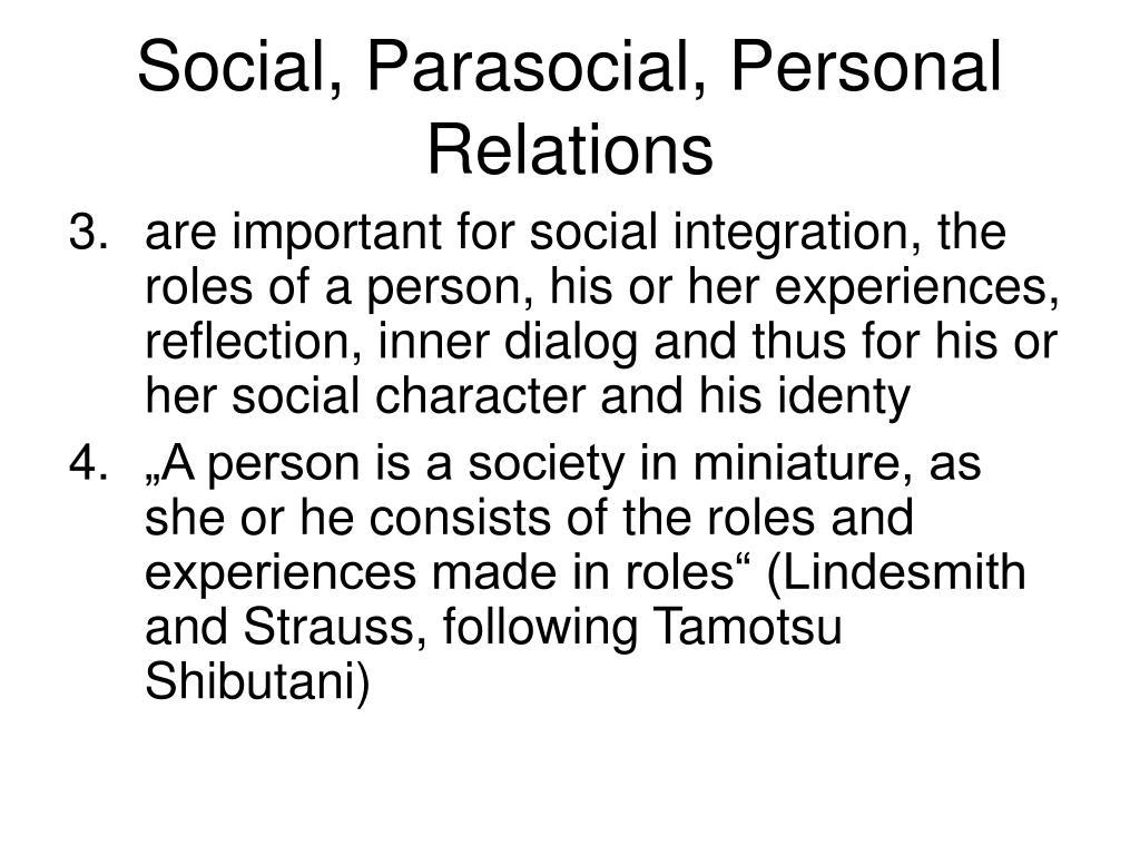 Social, Parasocial, Personal  Relations