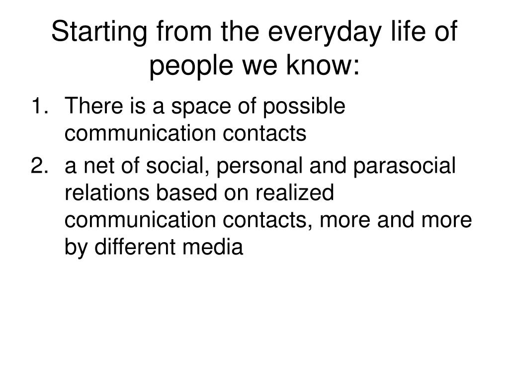 Starting from the everyday life of people we know: