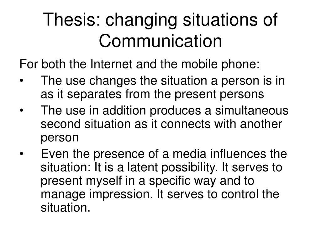 Thesis: changing situations of Communication