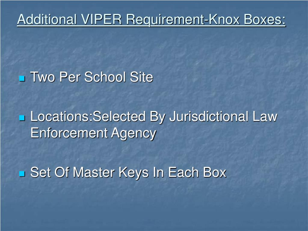 Additional VIPER Requirement-Knox Boxes:
