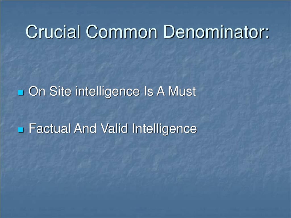 Crucial Common Denominator: