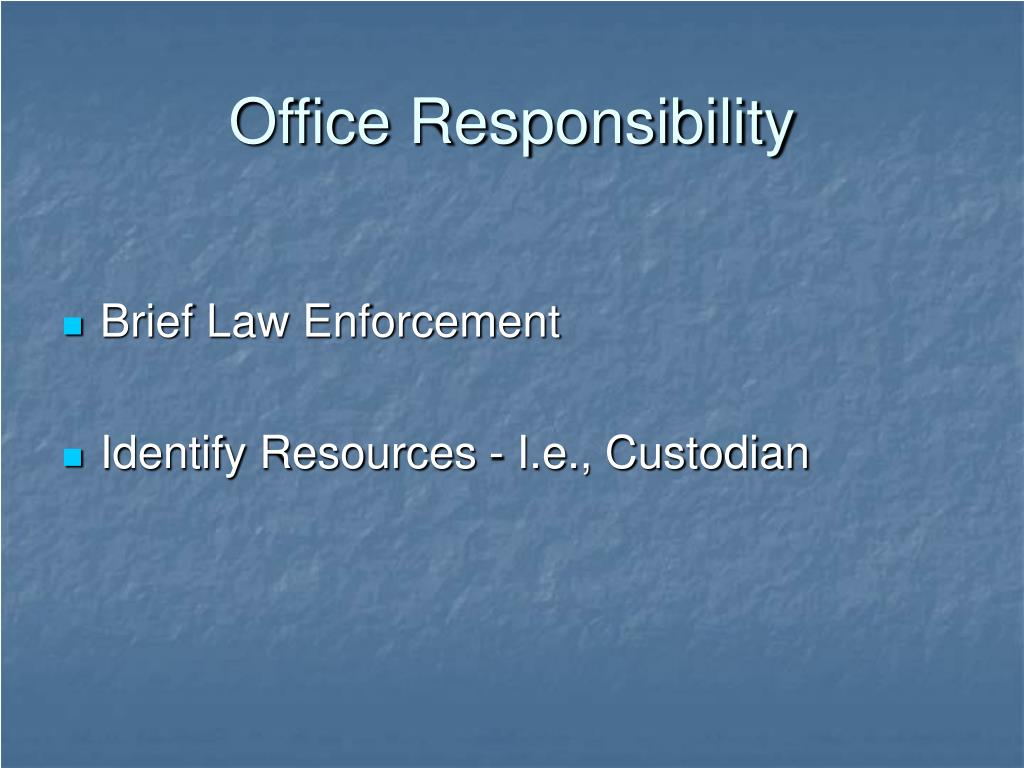 Office Responsibility