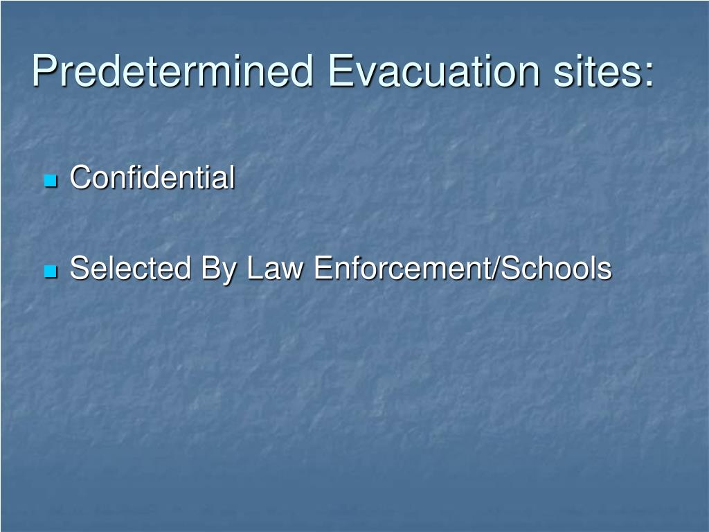 Predetermined Evacuation sites:
