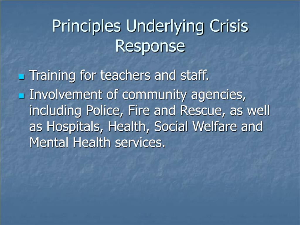 Principles Underlying Crisis Response