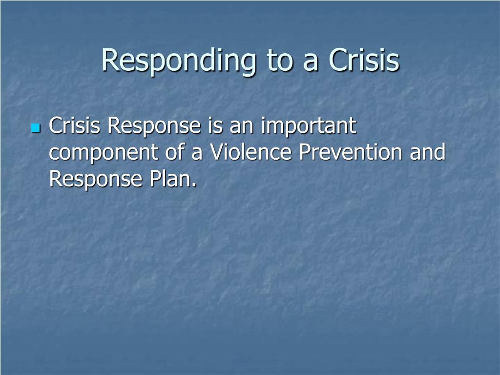 Responding to a Crisis