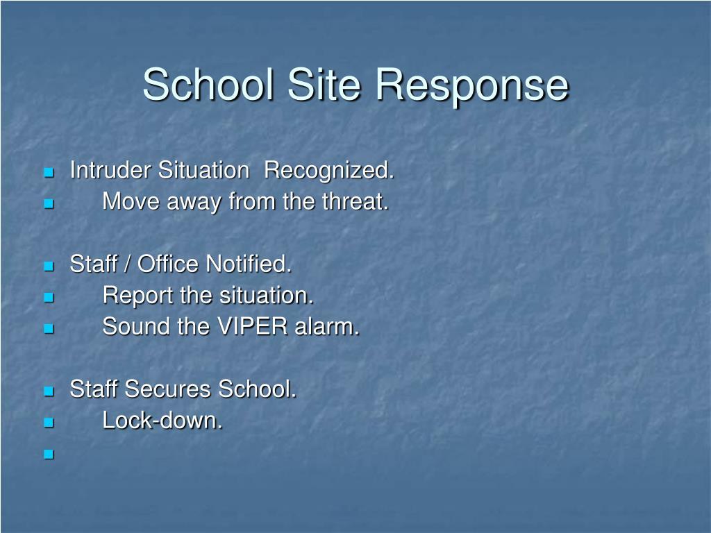 School Site Response