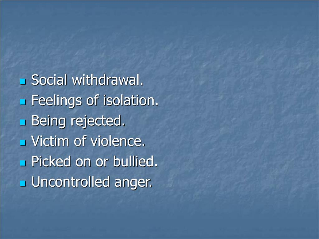Social withdrawal.