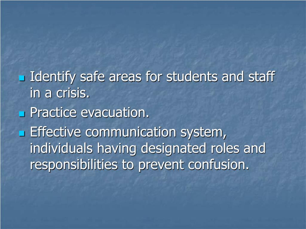 Identify safe areas for students and staff in a crisis.