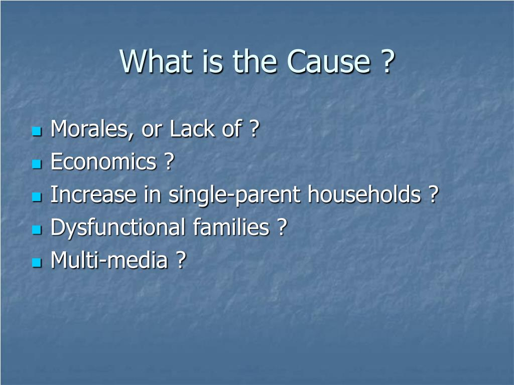 What is the Cause ?