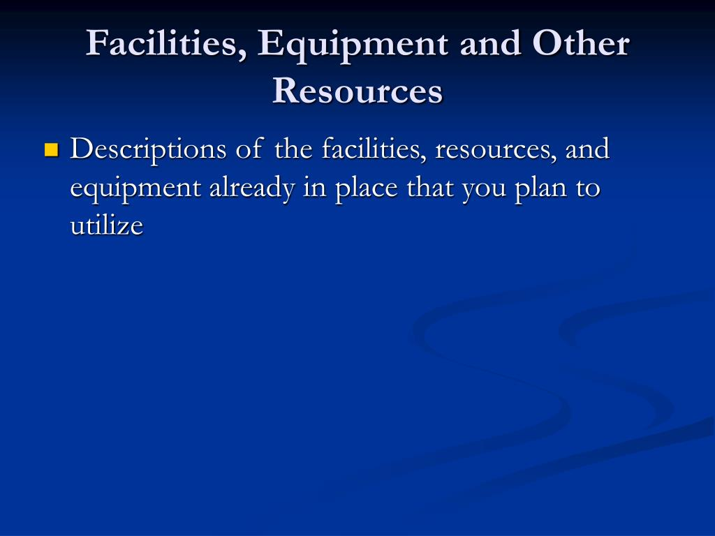 Facilities, Equipment and Other Resources