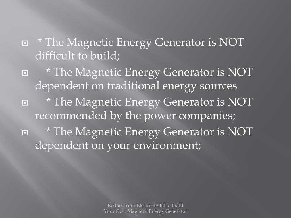 * The Magnetic Energy Generator is NOT difficult to build;
