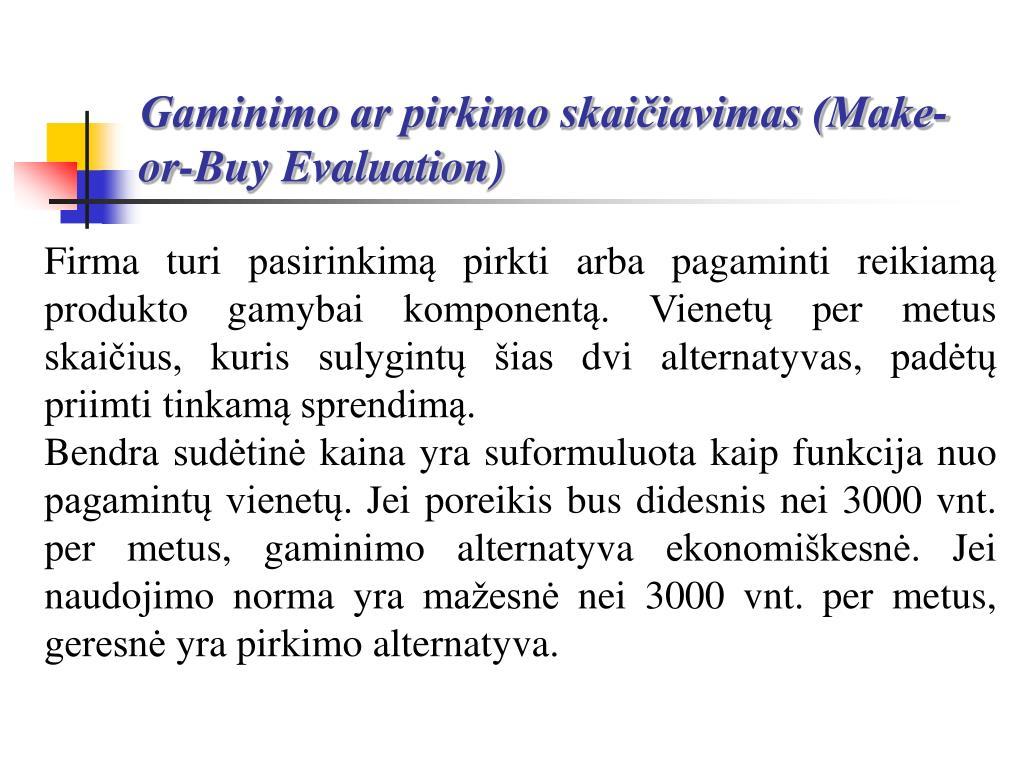 Gaminimo ar pirkimo skaičiavimas (Make-or-Buy Evaluation)