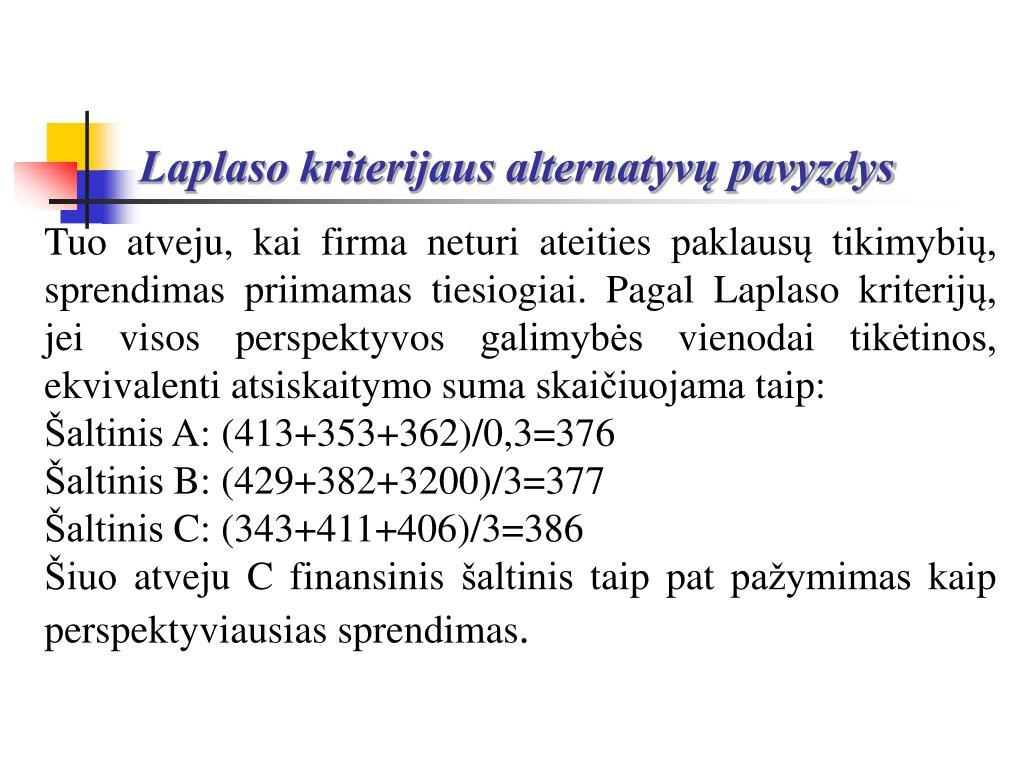 Laplaso kriterijaus alternatyvų pavyzdys