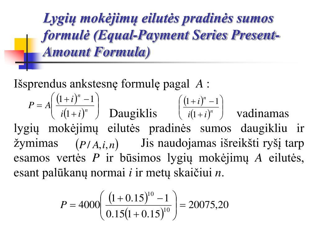 Lygių mokėjimų eilutės pradinės sumos formulė (Equal-Payment Series Present-Amount Formula)