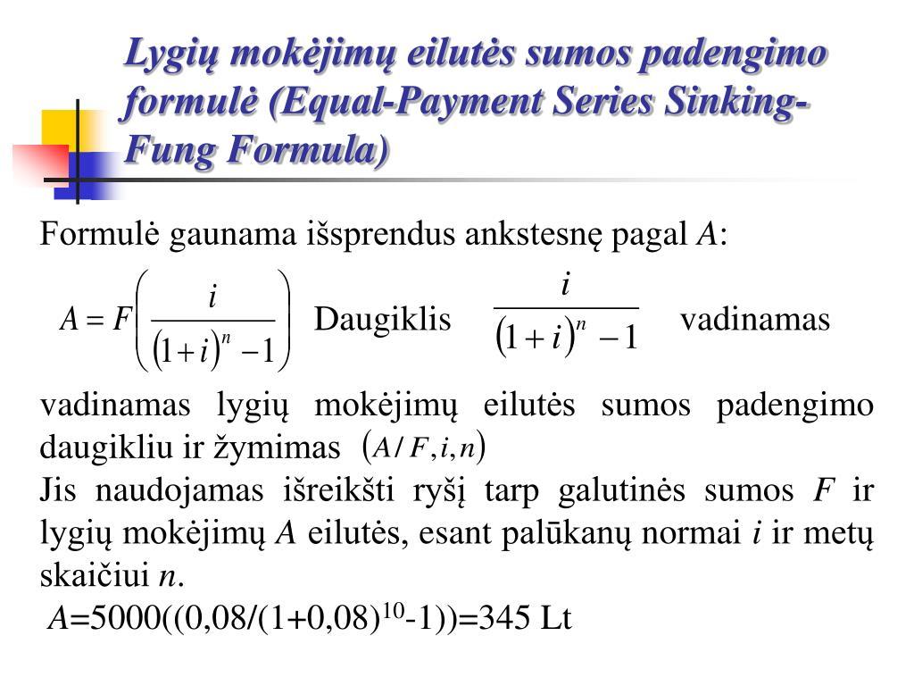 Lygių mokėjimų eilutės sumos padengimo formulė (Equal-Payment Series Sinking-Fung Formula)