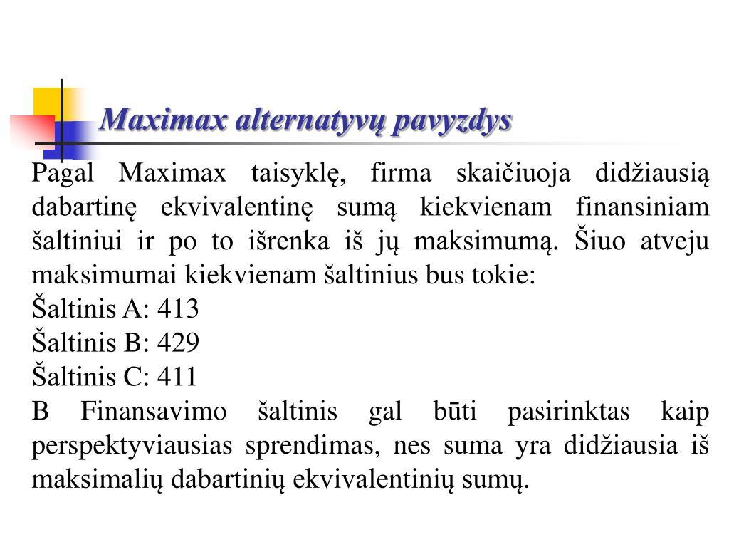 Maximax alternatyvų pavyzdys