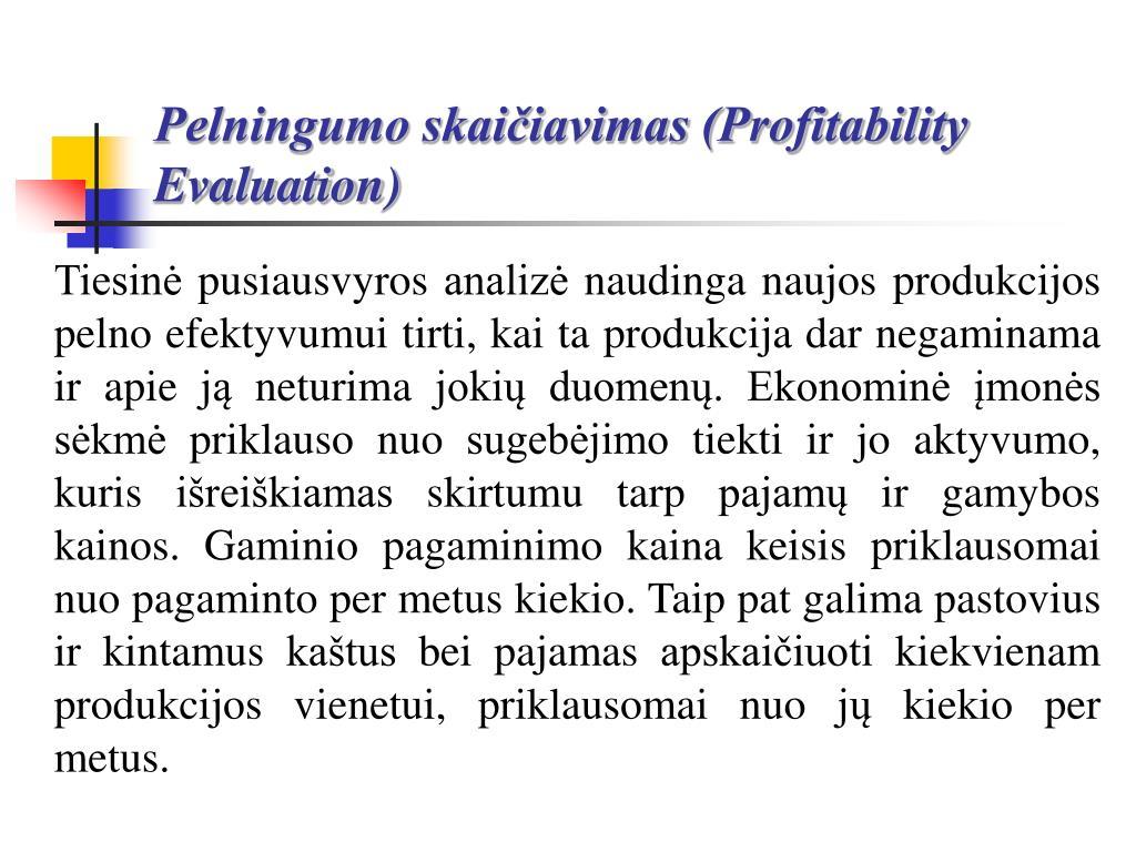 Pelningumo skaičiavimas (Profitability Evaluation)