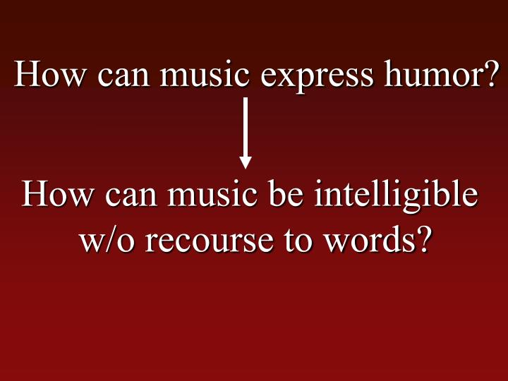How can music express humor?