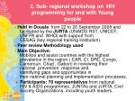 2 sub regional workshop on hiv programming for and with young people