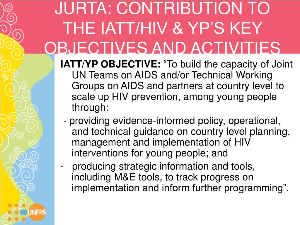 JURTA: CONTRIBUTION TO THE IATT/HIV & YP'S KEY OBJECTIVES AND ACTIVITIES
