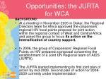 opportunities the jurta for wca