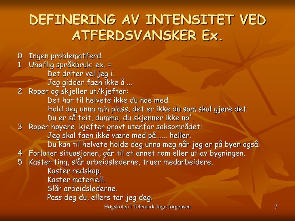 DEFINERING AV INTENSITET VED ATFERDSVANSKER Ex.
