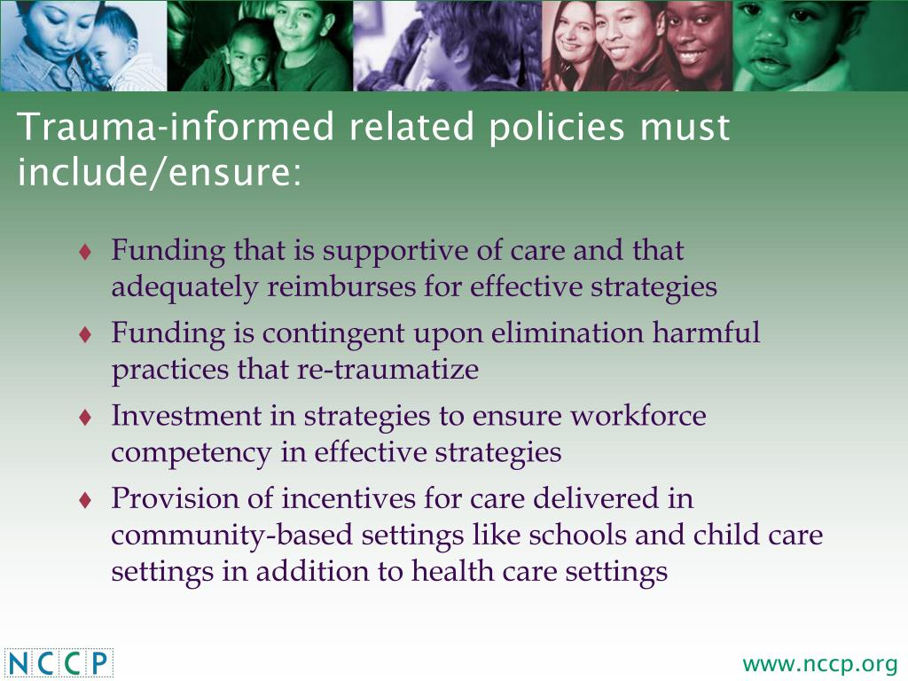 Trauma-informed related policies must include/ensure: