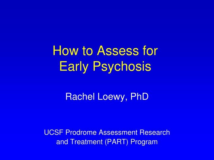 How to assess for early psychosis l.jpg