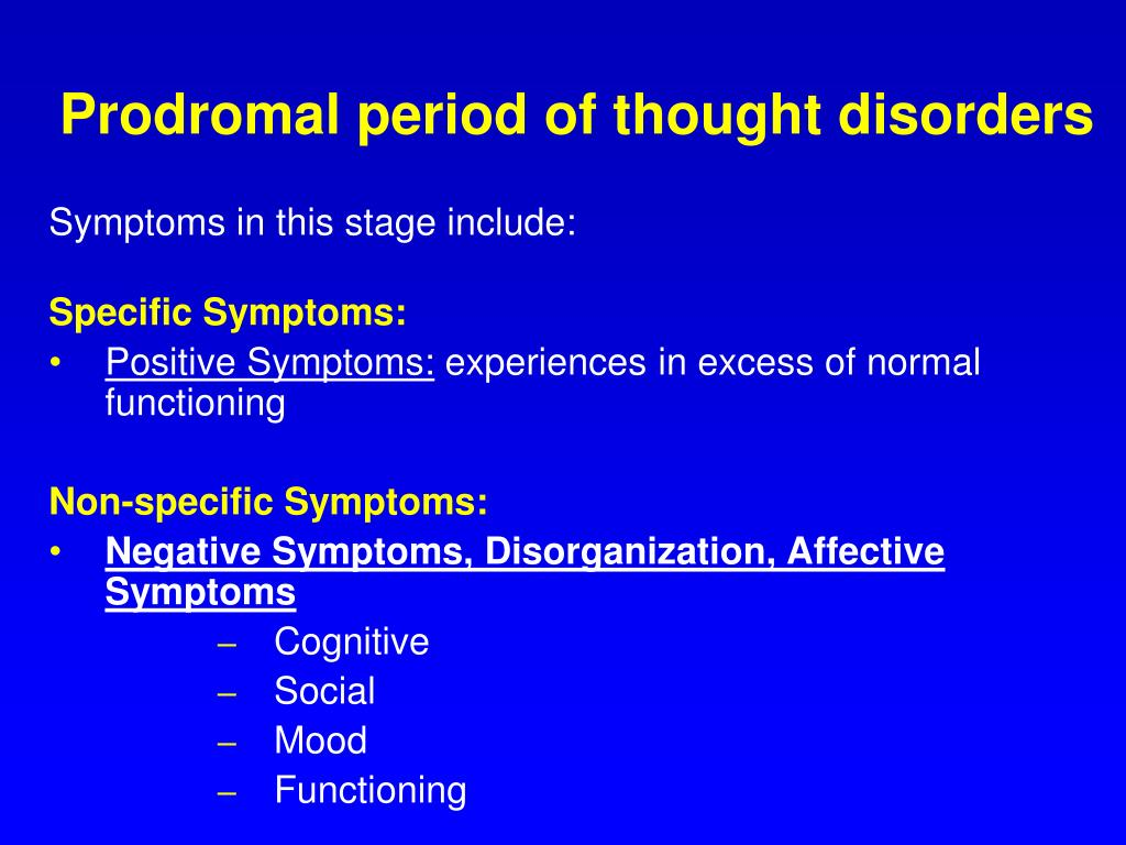 Prodromal period of thought disorders