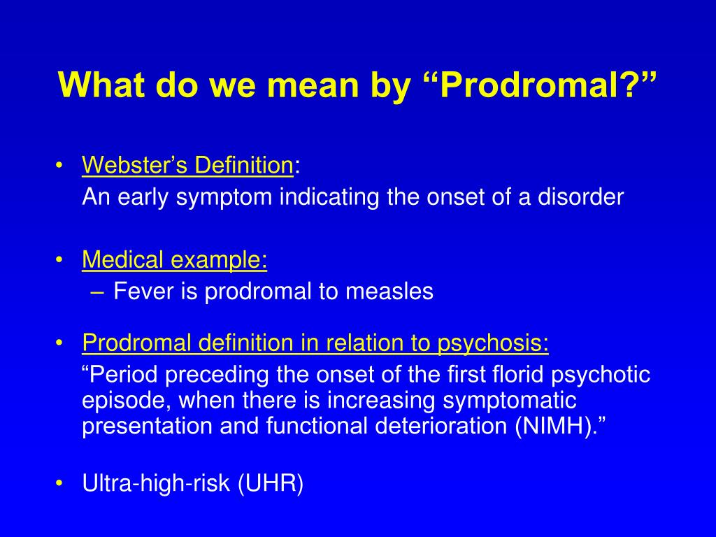 "What do we mean by ""Prodromal?"""