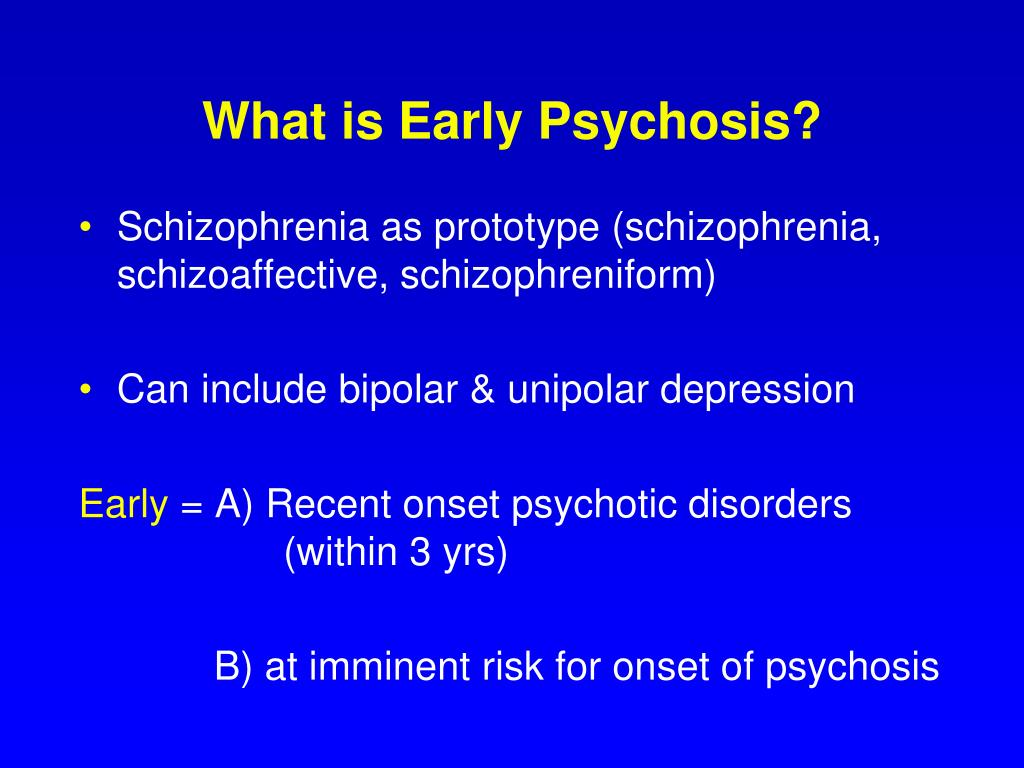 What is Early Psychosis?