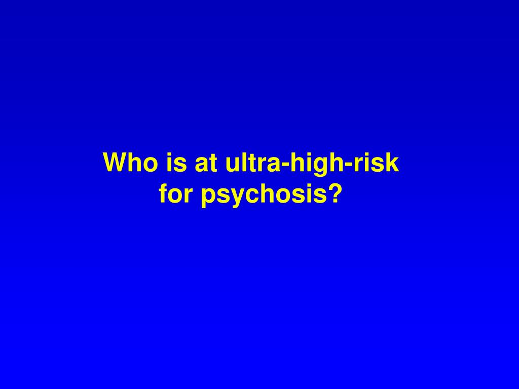 Who is at ultra-high-risk
