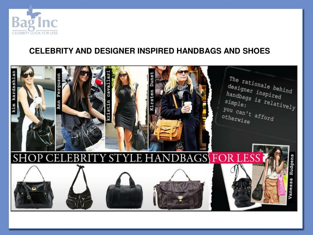 CELEBRITY AND DESIGNER INSPIRED HANDBAGS AND SHOES