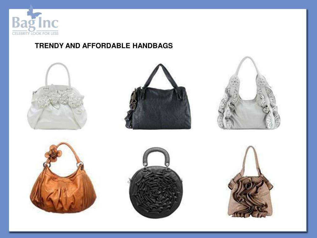 TRENDY AND AFFORDABLE HANDBAGS