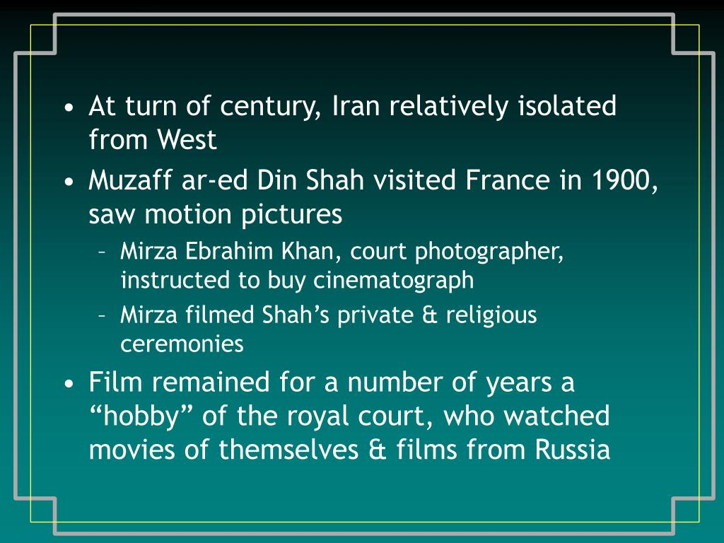 At turn of century, Iran relatively isolated from West
