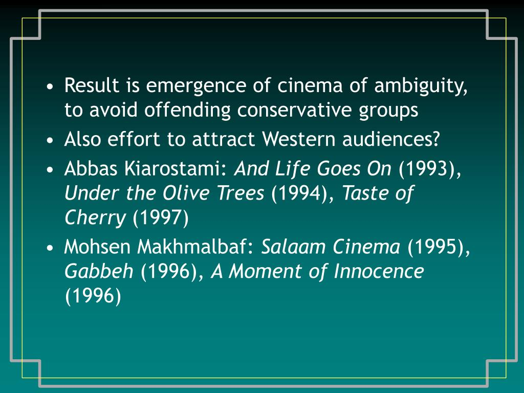 Result is emergence of cinema of ambiguity, to avoid offending conservative groups