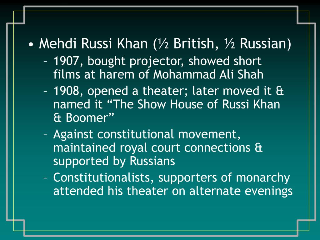 Mehdi Russi Khan (½ British, ½ Russian)