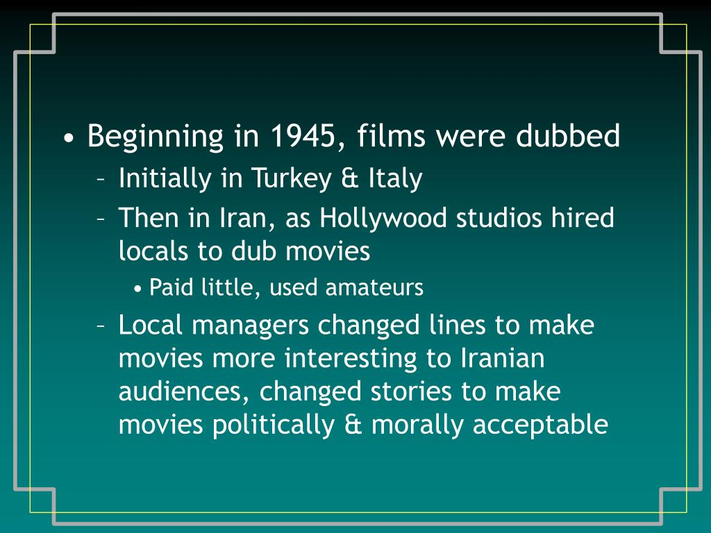 Beginning in 1945, films were dubbed